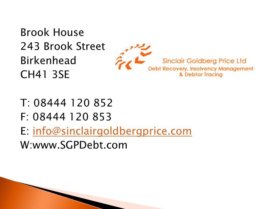 Brook House 243 Brook Street Birkenhead CH41 3SE T: 08444 120 852 F: 08444 120 853 E: info@sinclairgoldbergprice.cominfo@sinclairgoldbergprice.com W:www.SGPDebt.com