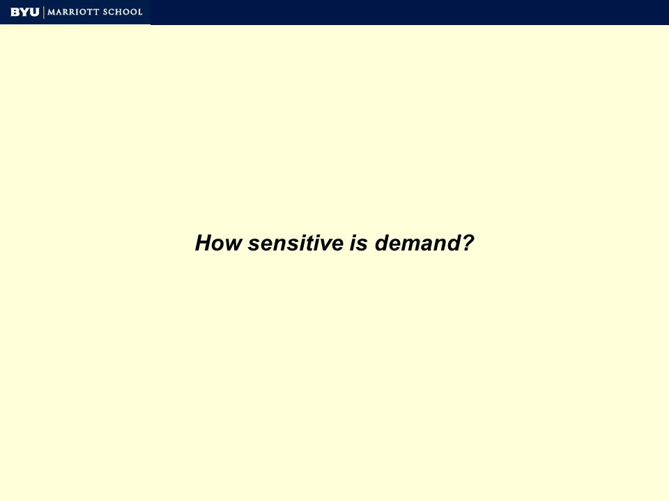 How sensitive is demand?