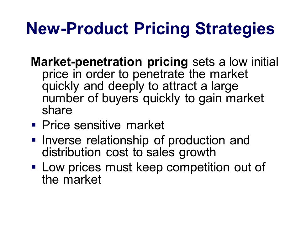 New-Product Pricing Strategies Market-penetration pricing sets a low initial price in order to penetrate the market quickly and deeply to attract a la