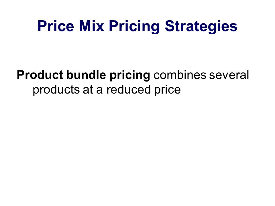 Price Mix Pricing Strategies Product bundle pricing combines several products at a reduced price