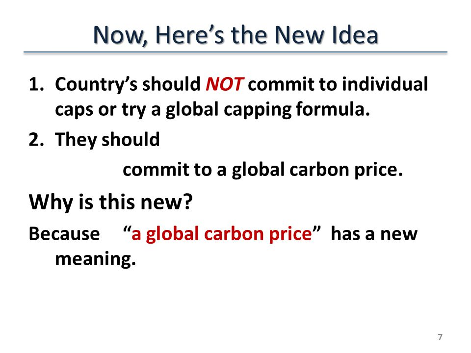 Now, Heres the New Idea 1.Countrys should NOT commit to individual caps or try a global capping formula.