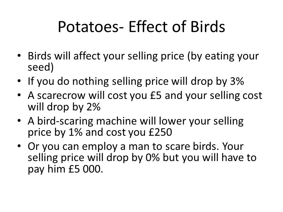 Wheat Cost of seed: £3 000 Expected selling price: £25 000 Selling price will increase by 20% if product is farmed organically.