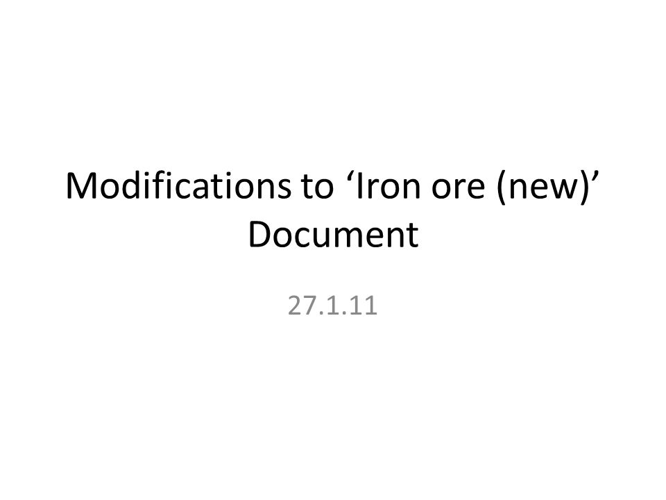 Modifications to Iron ore (new) Document 27.1.11
