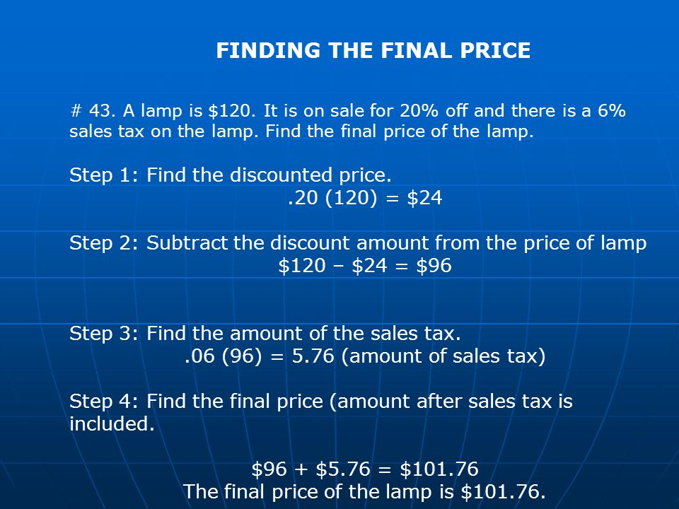 FINDING THE FINAL PRICE # 43. A lamp is $120.