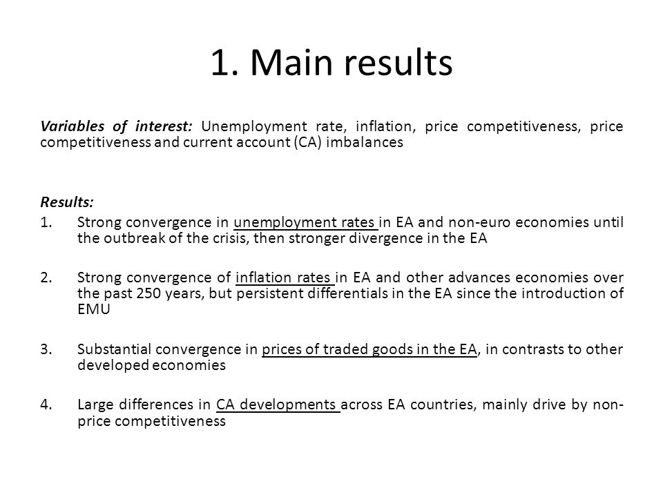 1. Main results Variables of interest: Unemployment rate, inflation, price competitiveness, price competitiveness and current account (CA) imbalances
