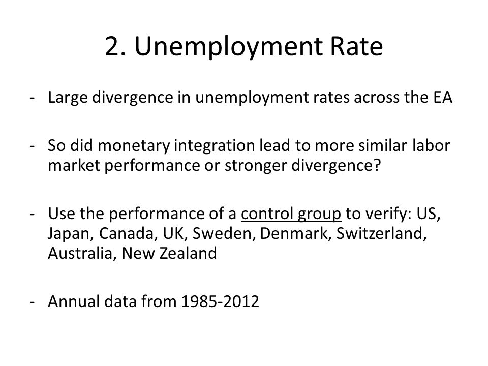 -Large divergence in unemployment rates across the EA -So did monetary integration lead to more similar labor market performance or stronger divergence.