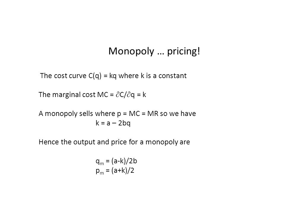 Monopoly … pricing.