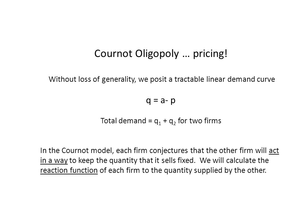 Cournot Oligopoly … pricing.
