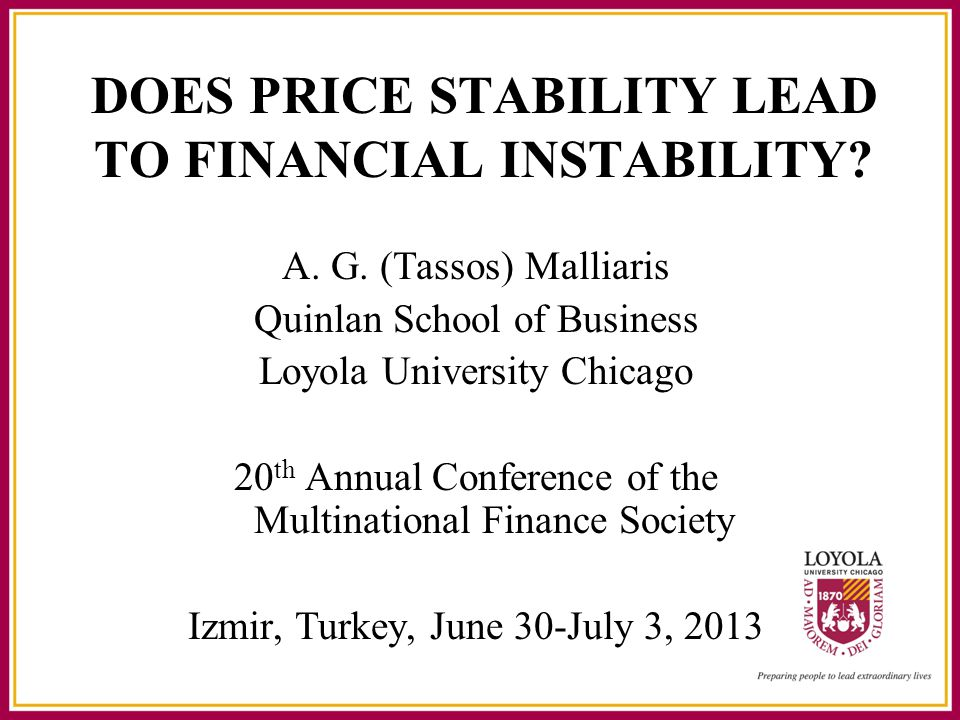 DOES PRICE STABILITY LEAD TO FINANCIAL INSTABILITY.