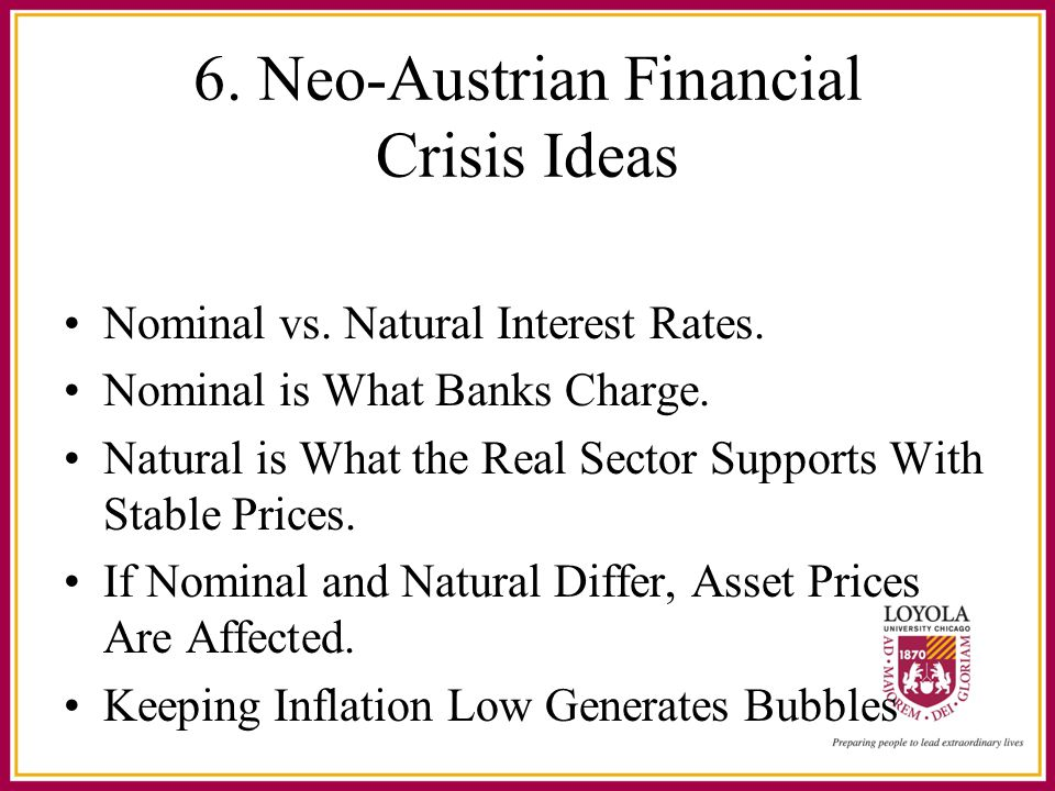 6. Neo-Austrian Financial Crisis Ideas Nominal vs.
