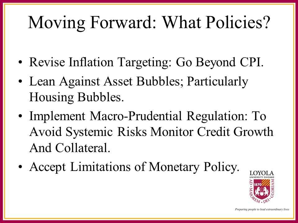 Moving Forward: What Policies. Revise Inflation Targeting: Go Beyond CPI.