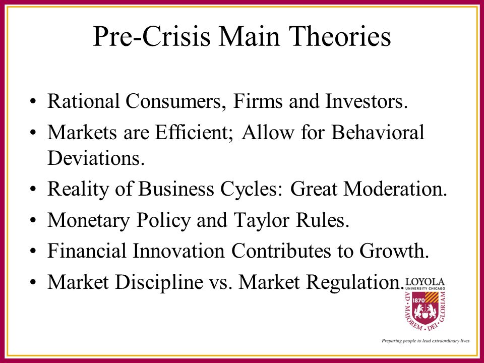 Pre-Crisis Main Theories Rational Consumers, Firms and Investors.