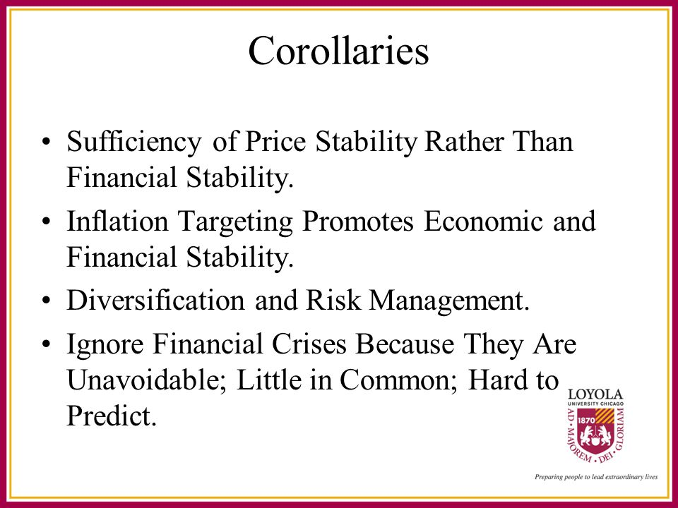 Corollaries Sufficiency of Price Stability Rather Than Financial Stability.