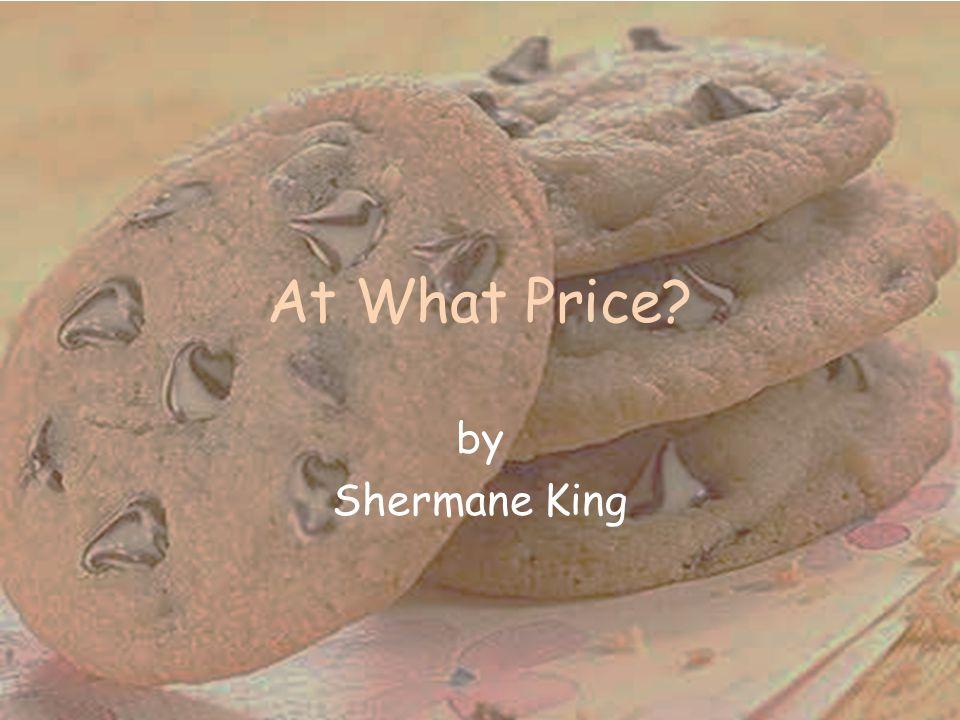At What Price? by Shermane King