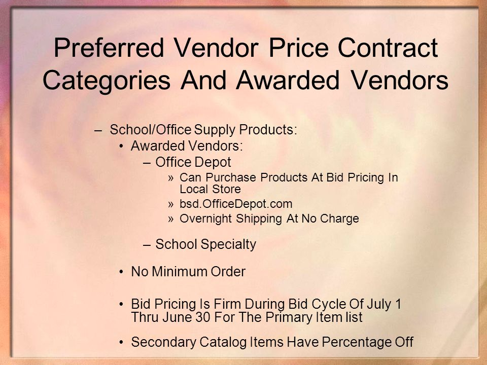 Preferred Vendor Price Contract Categories And Awarded Vendors –School/Office Supply Products: Awarded Vendors: –Office Depot »Can Purchase Products A