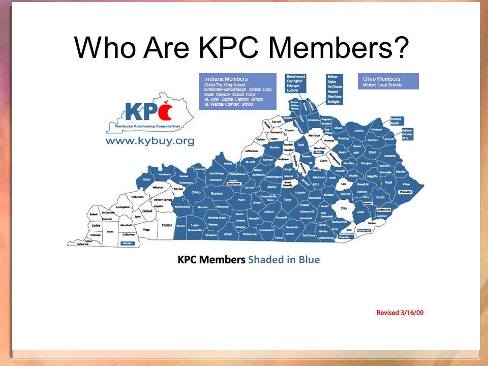 Who Are KPC Members? Indiana Members Christ The King School Evansville-Vanderburgh School Corp South Spencer School Corp St. John Baptist Catholic Sch