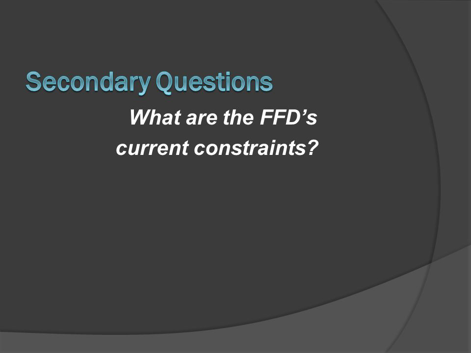 What are the FFDs current constraints?