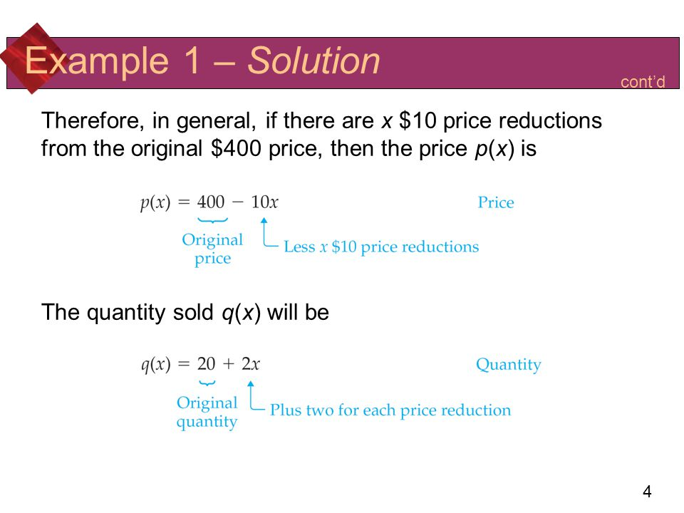 5 Example 2 – MAXIMIZING PROFIT (Continuation of Example 1) Using the information in Example 1, find the price of the bicycles and the quantity that maximize profit.