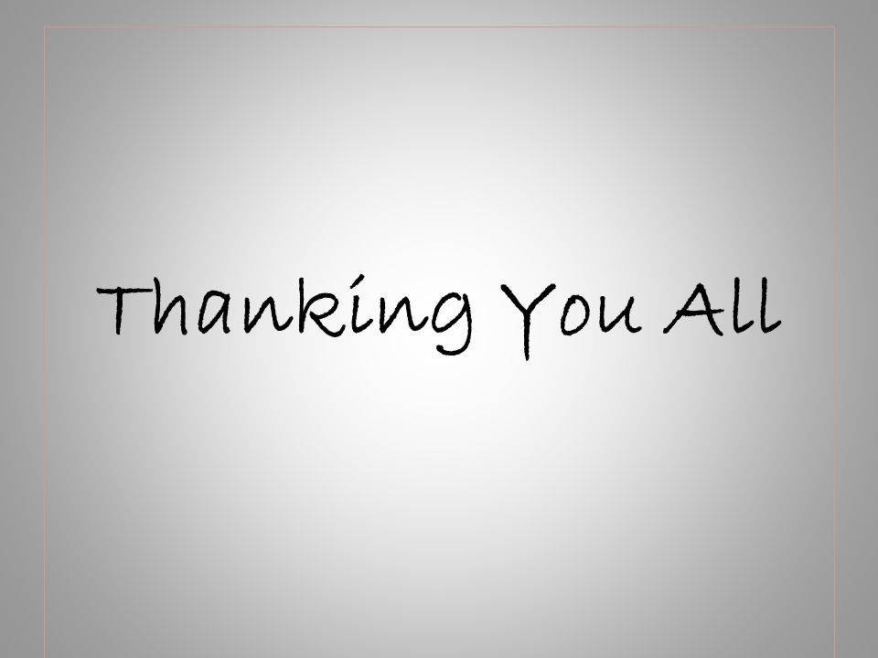 Thanking You All