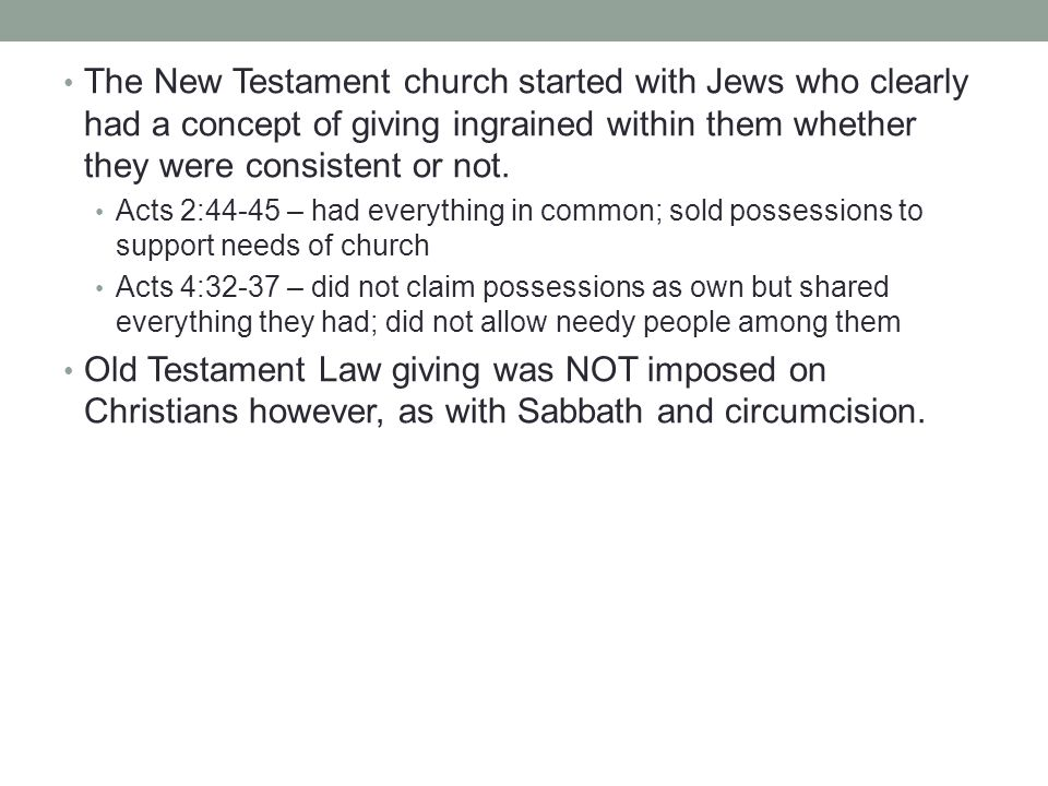 The New Testament church started with Jews who clearly had a concept of giving ingrained within them whether they were consistent or not.