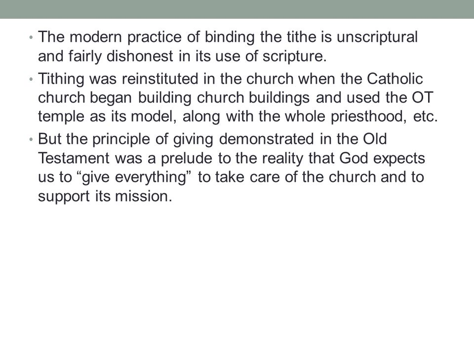 The modern practice of binding the tithe is unscriptural and fairly dishonest in its use of scripture.