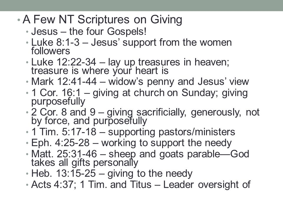 A Few NT Scriptures on Giving Jesus – the four Gospels.