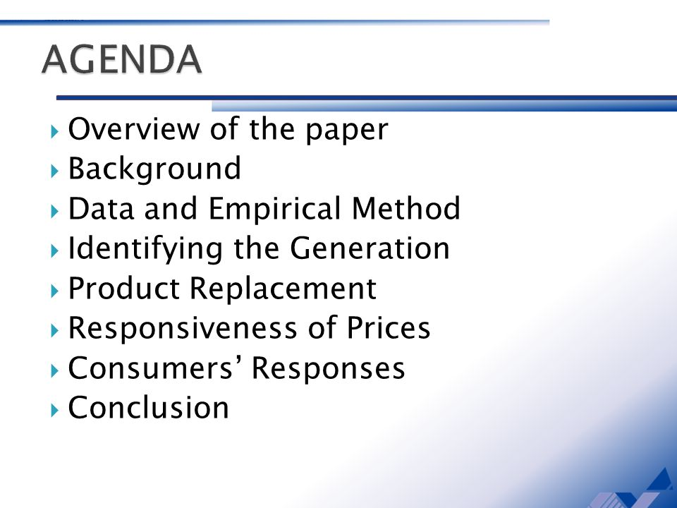 Overview of the paper Background Data and Empirical Method Identifying the Generation Product Replacement Responsiveness of Prices Consumers Responses Conclusion
