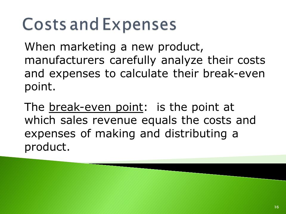 When marketing a new product, manufacturers carefully analyze their costs and expenses to calculate their break-even point.