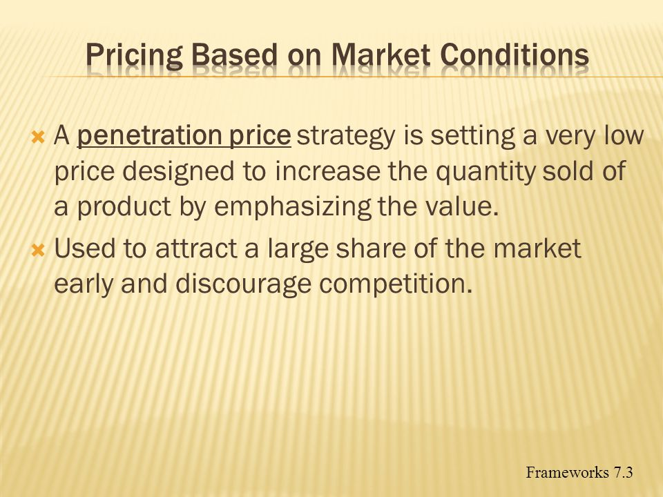 A penetration price strategy is setting a very low price designed to increase the quantity sold of a product by emphasizing the value. Used to attract