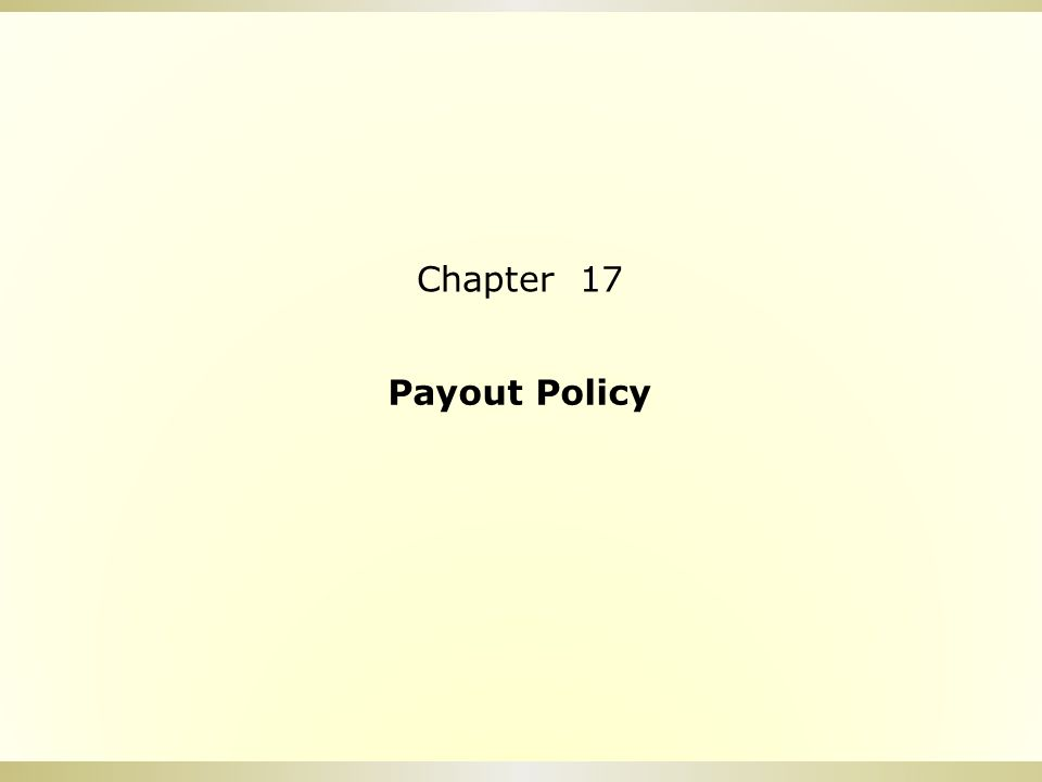 Payout Policy Chapter 17