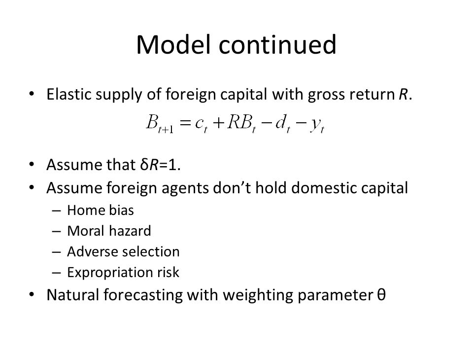 Model continued Elastic supply of foreign capital with gross return R.