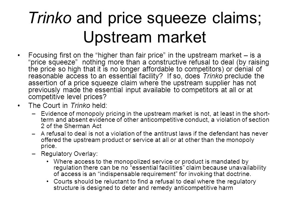 Trinko and price squeeze claims; Upstream market Focusing first on the higher than fair price in the upstream market – is a price squeeze nothing more