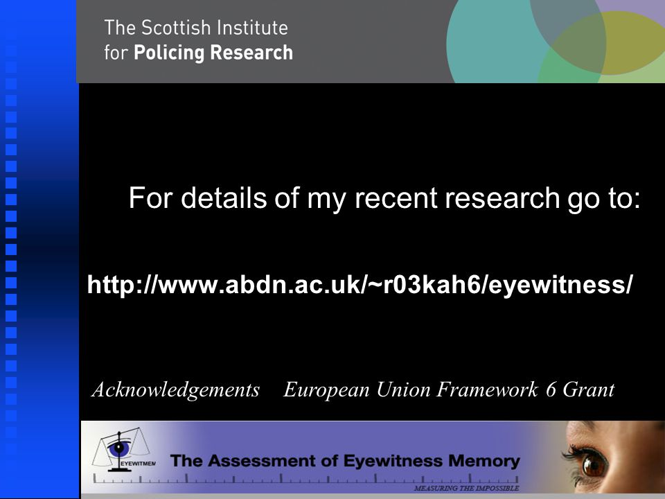 For details of my recent research go to:   Acknowledgements European Union Framework 6 Grant