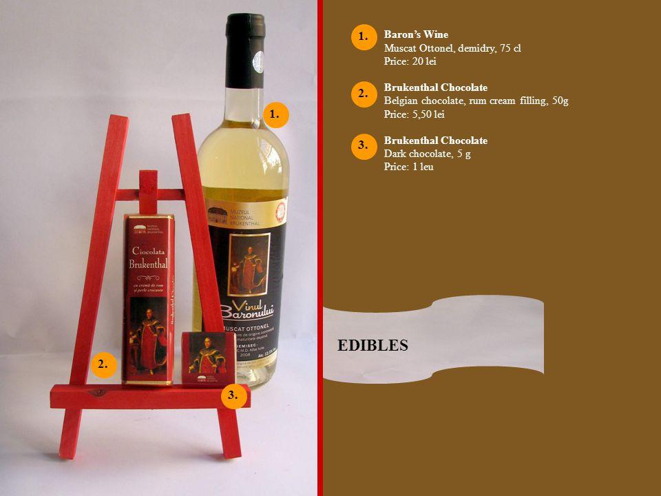 Barons Wine Muscat Ottonel, demidry, 75 cl Price: 20 lei Brukenthal Chocolate Belgian chocolate, rum cream filling, 50g Price: 5,50 lei Brukenthal Cho