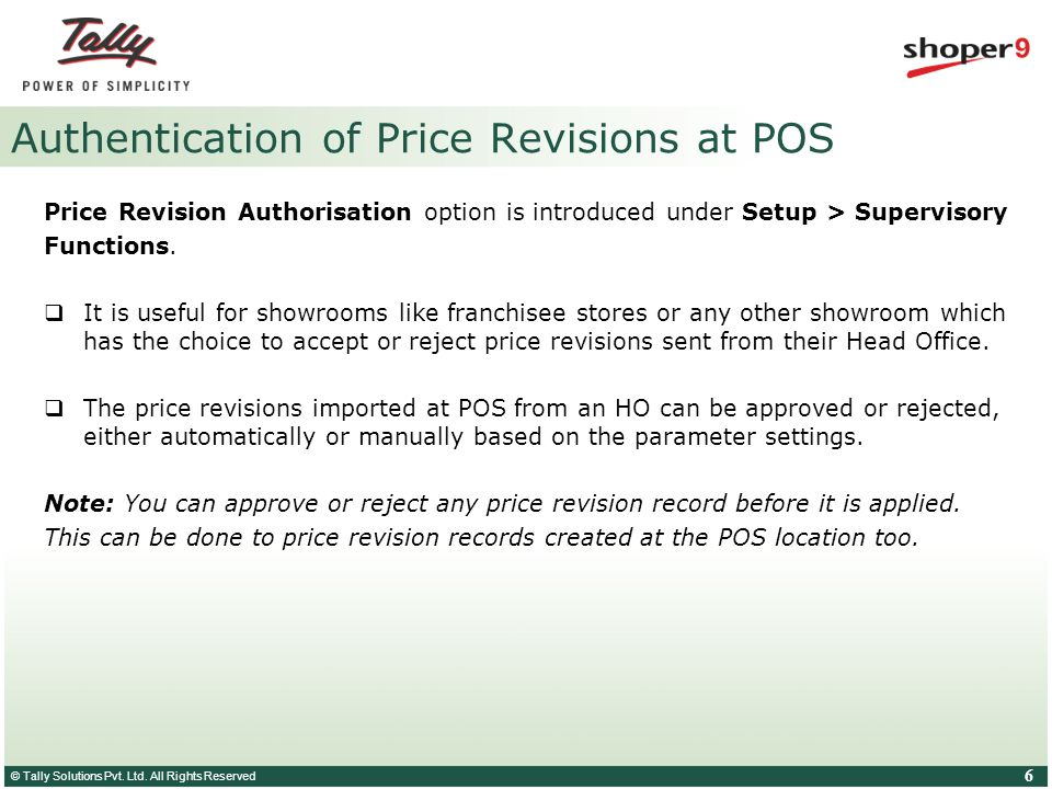 © Tally Solutions Pvt. Ltd. All Rights Reserved 7 Authentication of Price Revisions at POS – demo