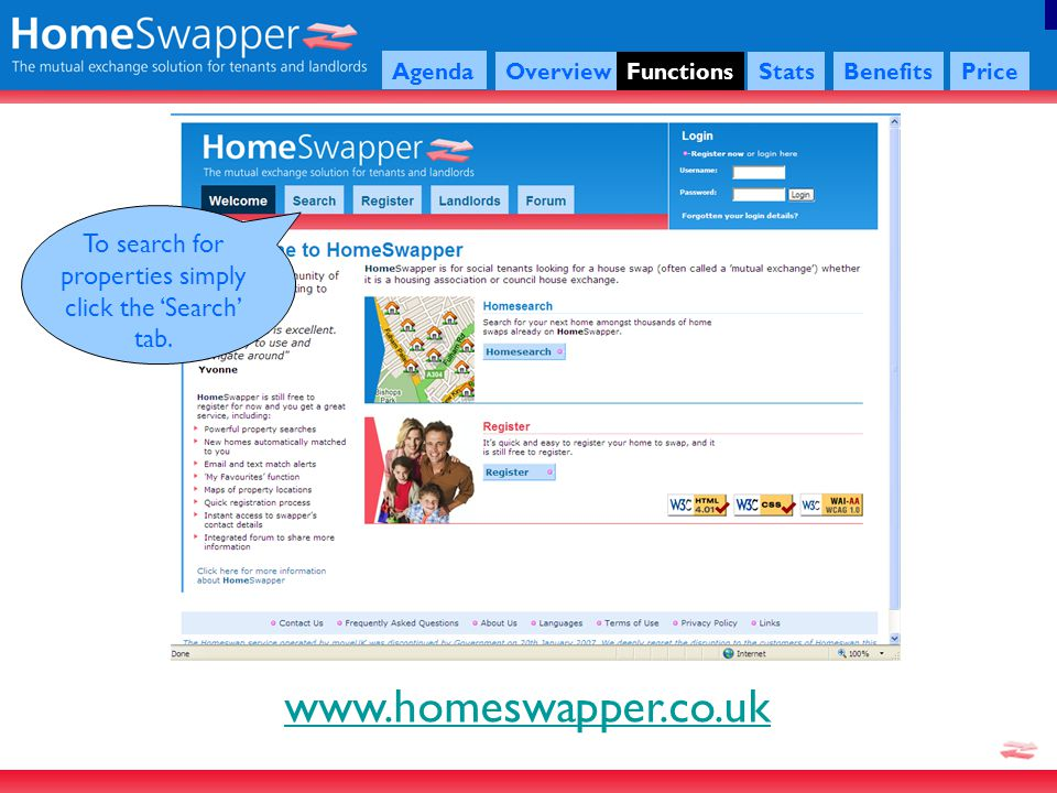 Agenda Overview FunctionsStatsBenefitsPrice www.homeswapper.co.uk To search for an area you will need to type in a town/village name we do not search by district Click Find/Check to bring up the area names below Bedrooms, Home Type and Rent amount will depend on what the tenant requires.