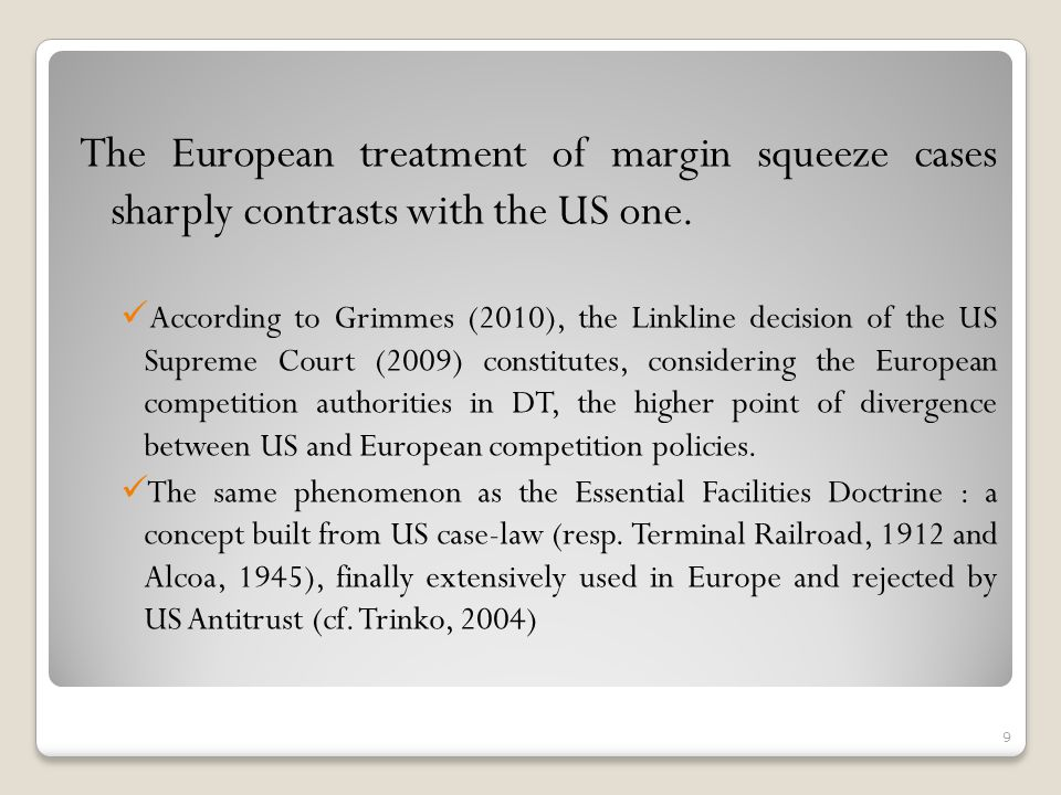 The European treatment of margin squeeze cases sharply contrasts with the US one.