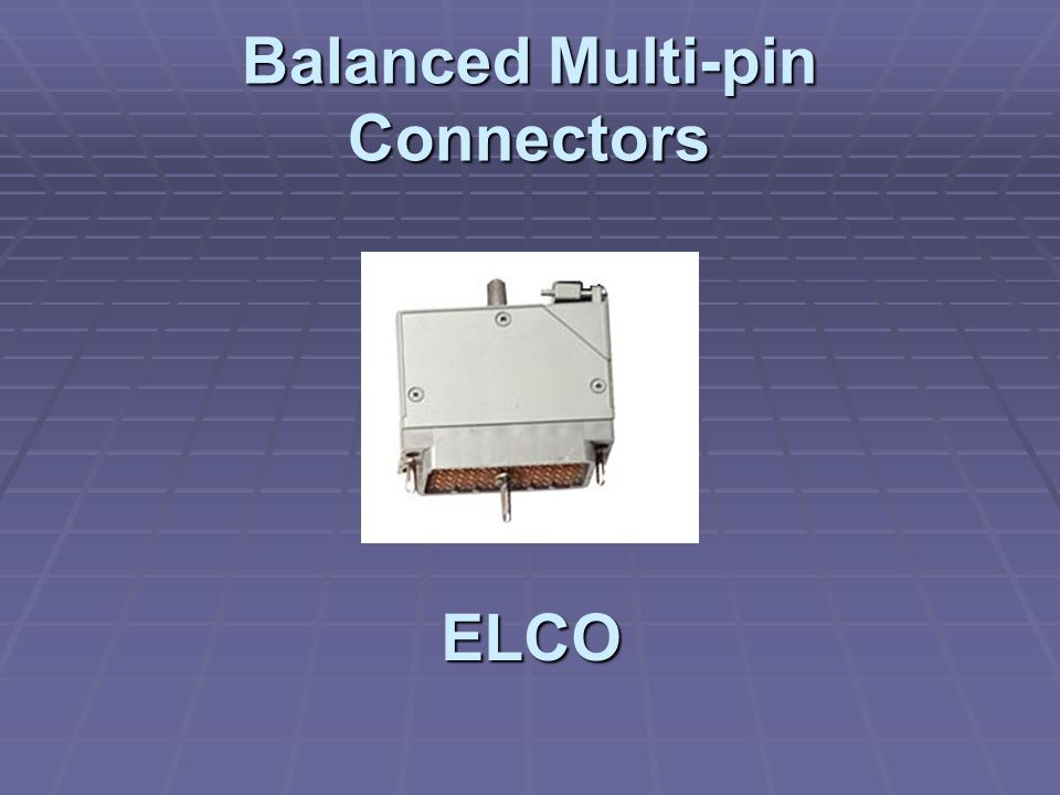 Balanced Multi-pin Connectors ELCO