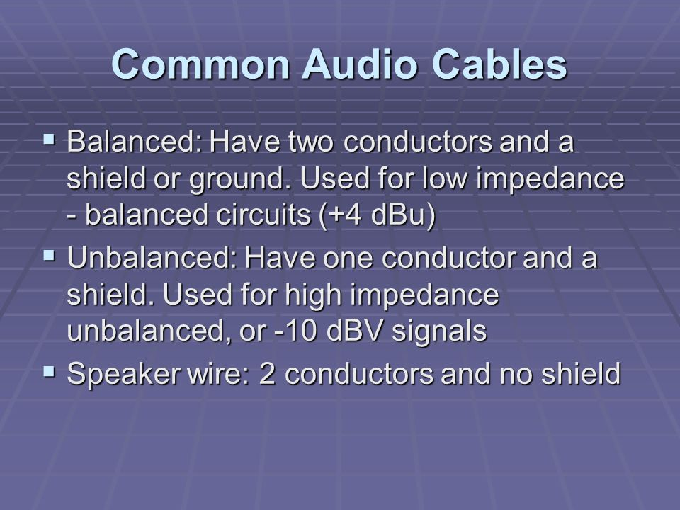 Unbalanced (TS)1/4 Connectors Sometimes called an instrument or guitar cable