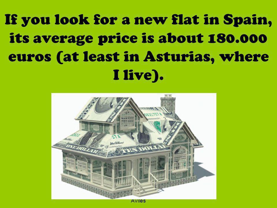 Patricia Pérez, 2ºC English, EOI Avilés The average price of a flat is a very high price...