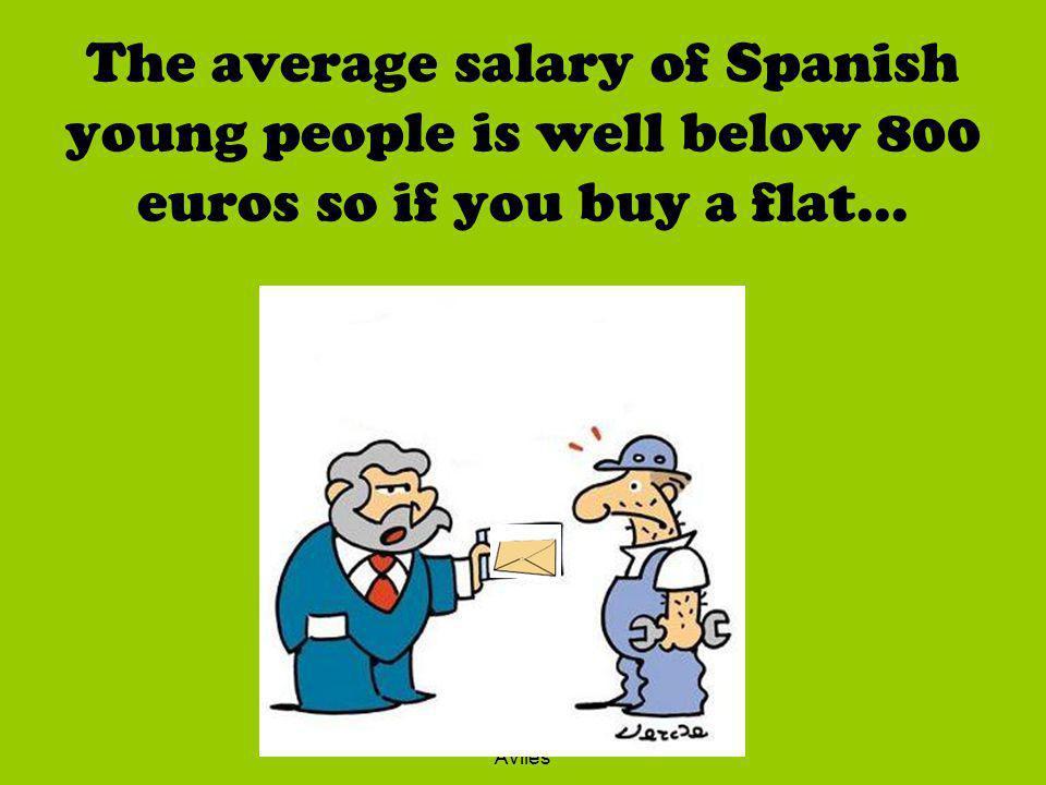 Patricia Pérez, 2ºC English, EOI Avilés...you have to take about 500 euros away to pay the mortgage,