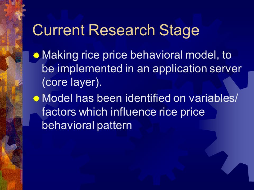 Current Research Stage Making rice price behavioral model, to be implemented in an application server (core layer).