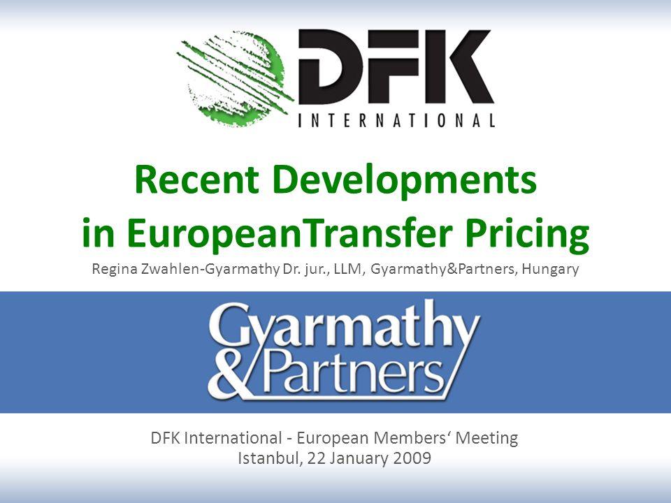 Recent Developments in EuropeanTransfer Pricing Regina Zwahlen-Gyarmathy Dr.