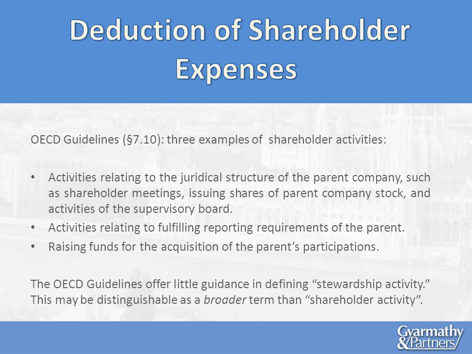 OECD Guidelines (§7.10): three examples of shareholder activities: Activities relating to the juridical structure of the parent company, such as shareholder meetings, issuing shares of parent company stock, and activities of the supervisory board.