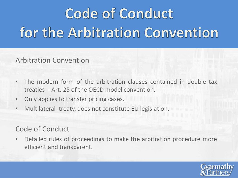 Arbitration Convention The modern form of the arbitration clauses contained in double tax treaties - Art.