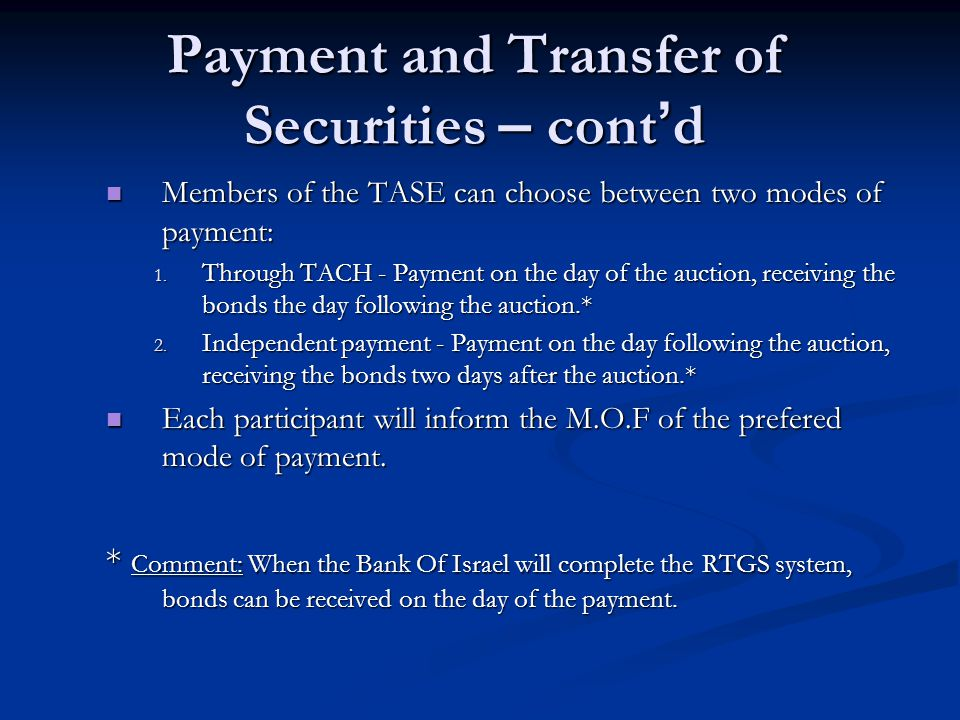 Payment and Transfer of Securities – cont d Members of the TASE can choose between two modes of payment: Members of the TASE can choose between two modes of payment: 1.