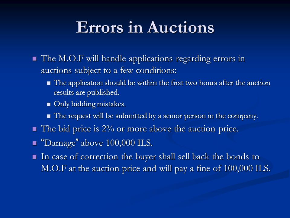 Errors in Auctions The M.O.F will handle applications regarding errors in auctions subject to a few conditions: The M.O.F will handle applications reg