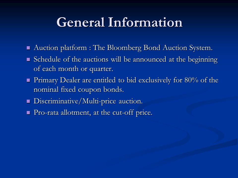 General Information Auction platform : The Bloomberg Bond Auction System.