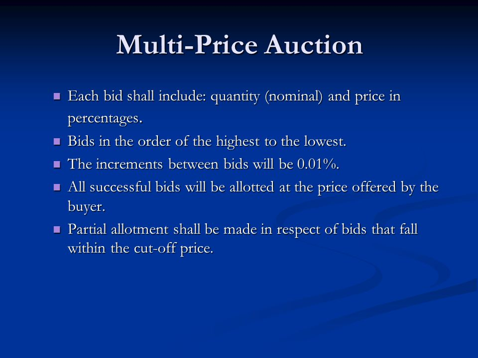 Multi-Price Auction Each bid shall include: quantity (nominal) and price in percentages.