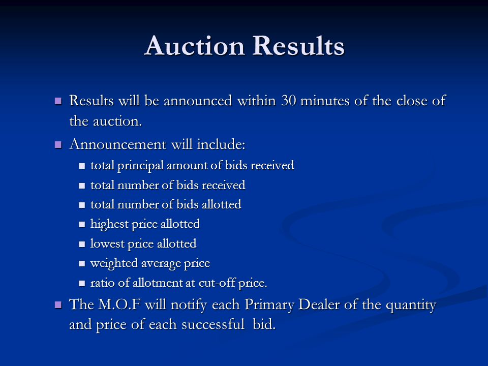 Auction Results Results will be announced within 30 minutes of the close of the auction.
